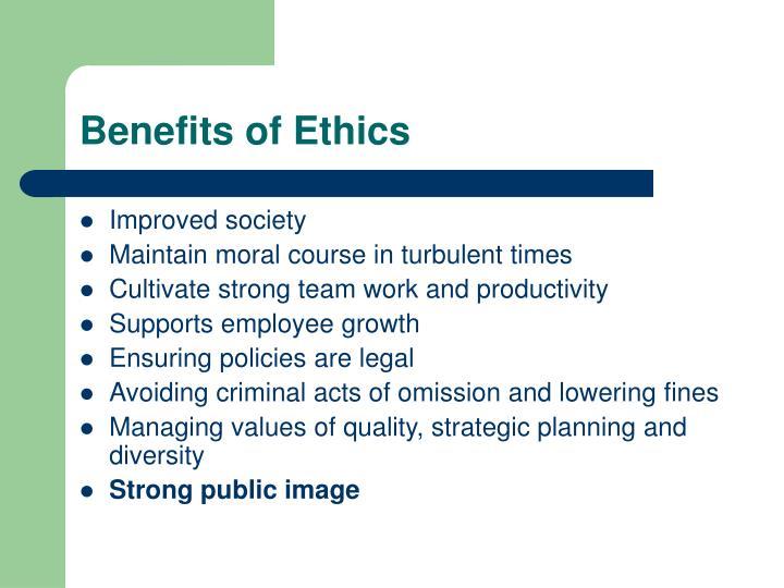 Benefits of Ethics