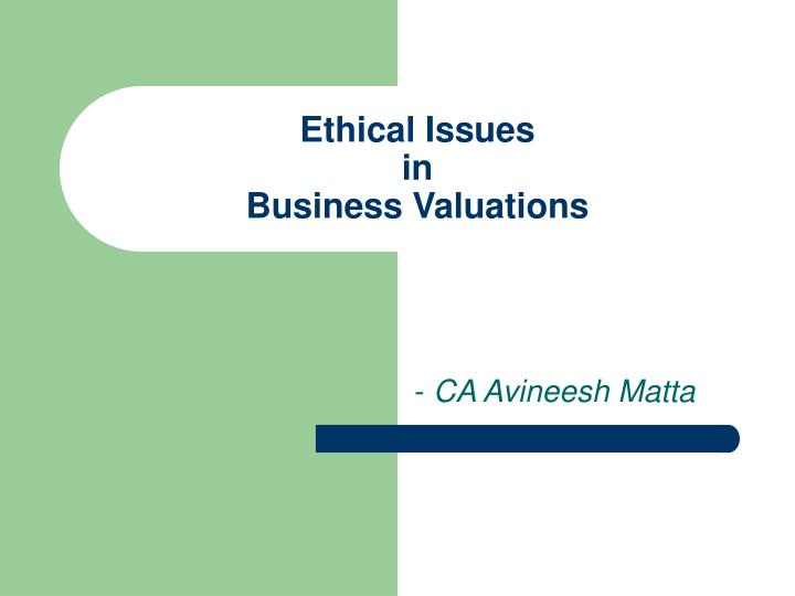 Ethical issues in business valuations