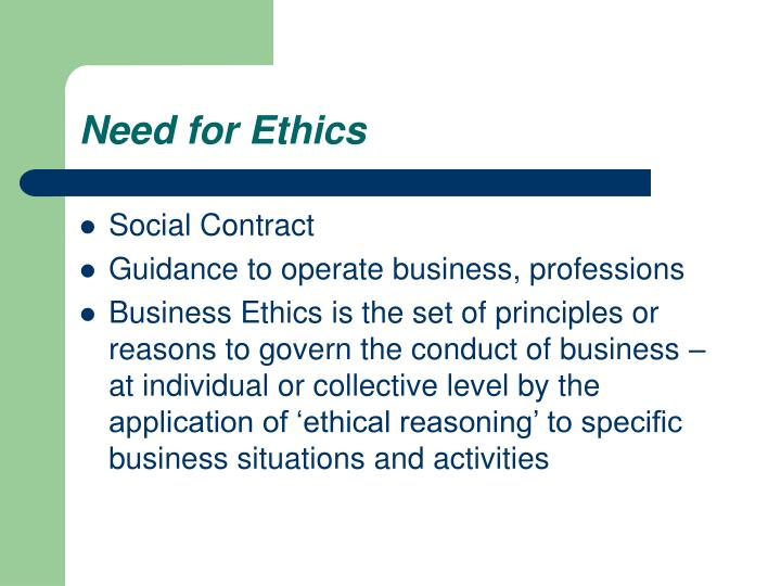 Need for Ethics