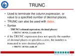 trunc