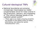 cultural ideological tnps