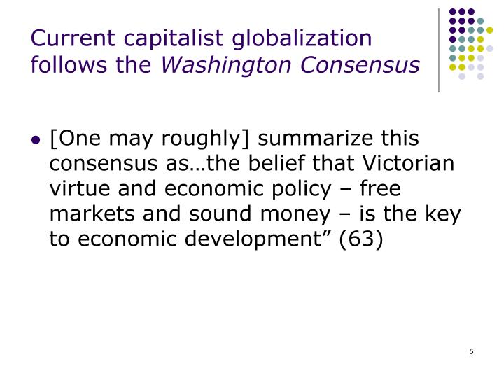 Current capitalist globalization follows the