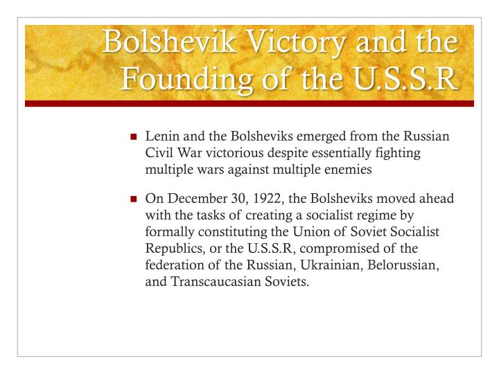 Bolshevik Victory and the Founding of the U.S.S.R