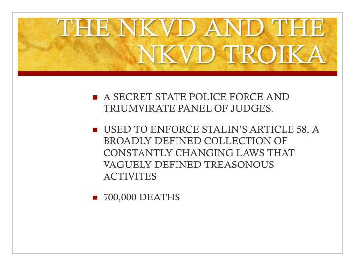 THE NKVD AND THE NKVD TROIKA