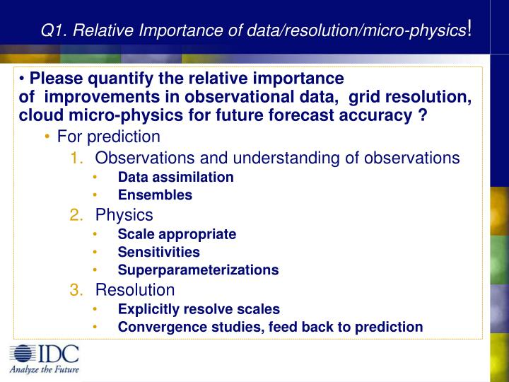 Q1. Relative Importance of data/resolution/micro-physics