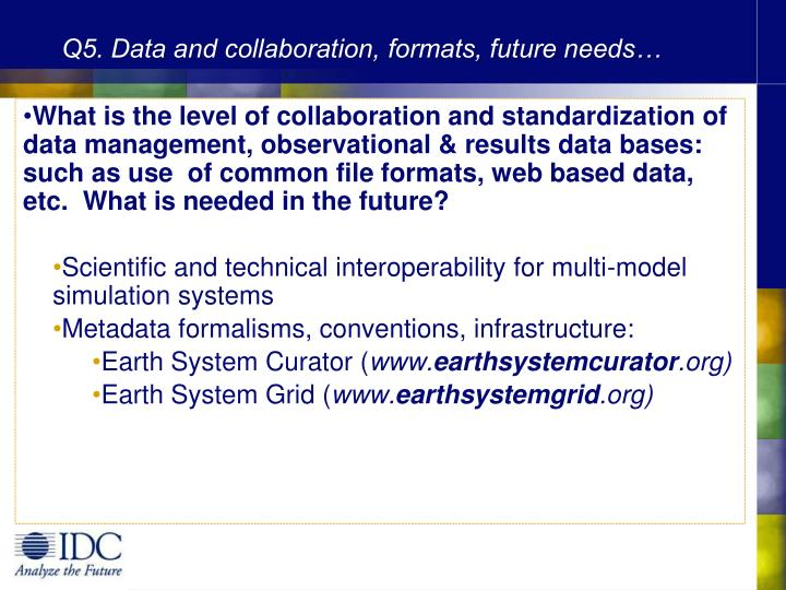 Q5. Data and collaboration, formats, future needs…