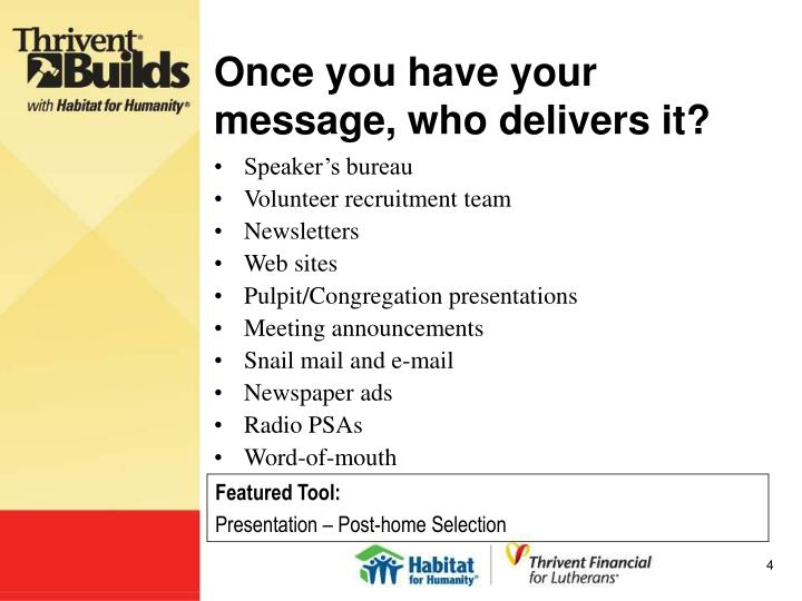 Once you have your message, who delivers it?