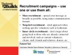 recruitment campaigns use one or use them all