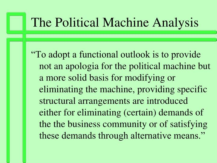 """an analysis of political machines It is hypothesized that such continuities, dubbed """"territorial genealogies,"""" are largely rooted in the migration of region-based gubernatorial political machines from one national party to another, which constitutes a major flow of organizational continuity in the development of political parties statistical analysis confirms that."""