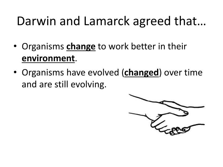 Darwin and Lamarck agreed that…
