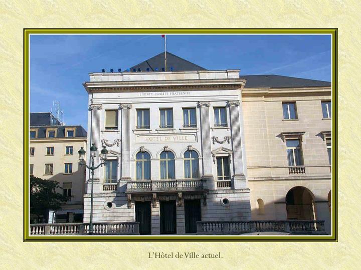 L'Hôtel de Ville actuel.