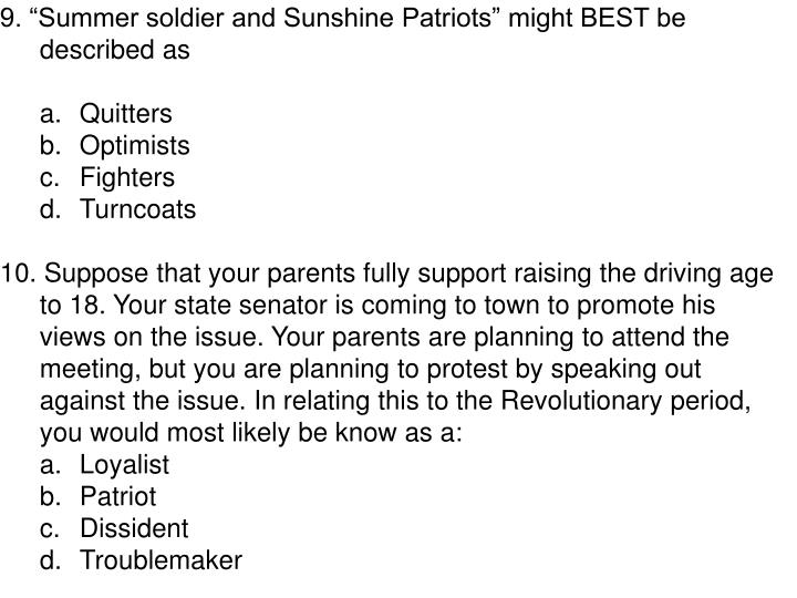 "9. ""Summer soldier and Sunshine Patriots"" might BEST be described as"