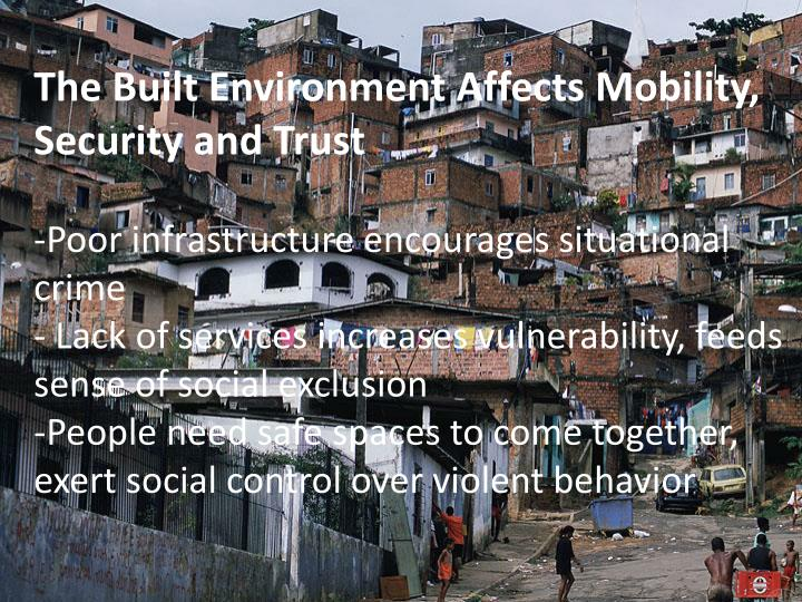 The Built Environment Affects Mobility, Security and Trust