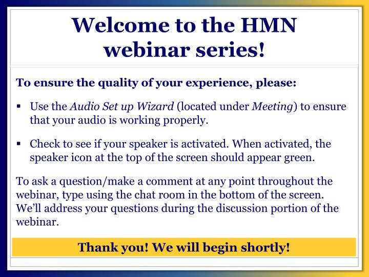 Welcome to the hmn webinar series