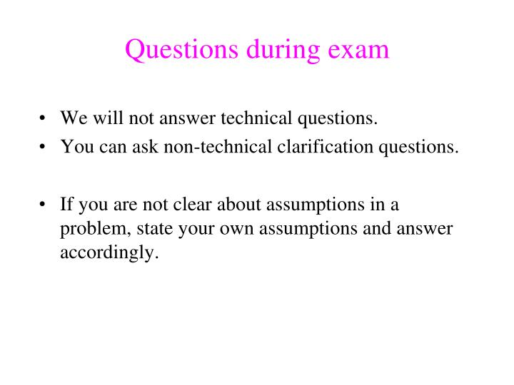 Questions during exam