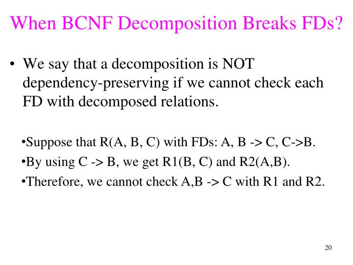 When BCNF Decomposition Breaks FDs?