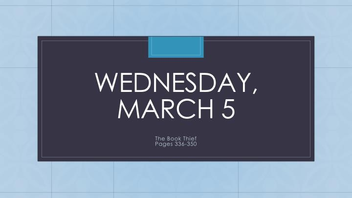 Wednesday march 5