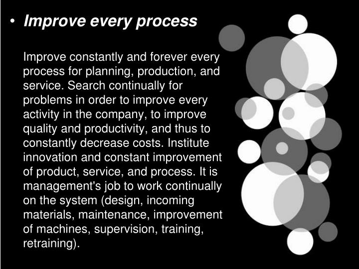 Improve every process