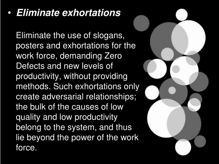 Eliminate exhortations