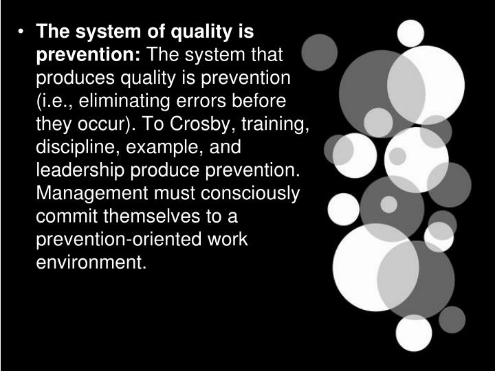 The system of quality is prevention: