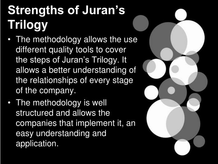 Strengths of Juran's Trilogy