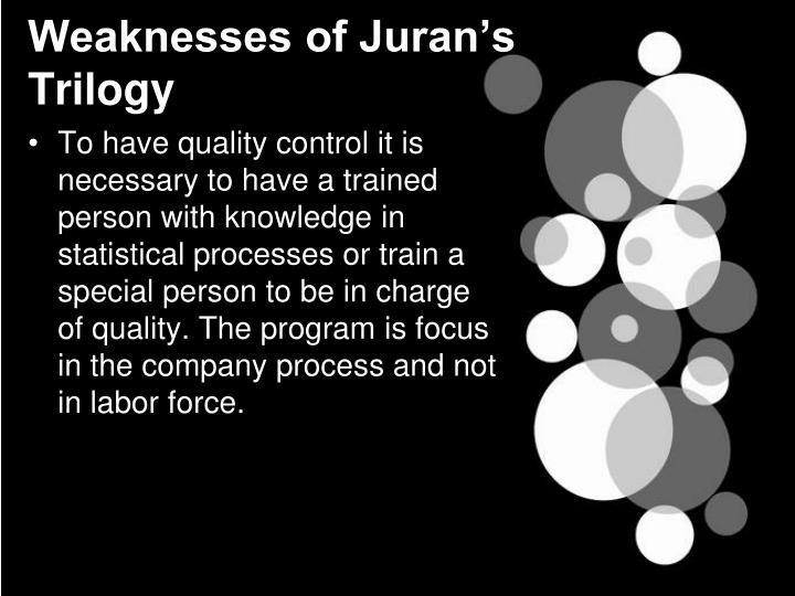 Weaknesses of Juran's Trilogy