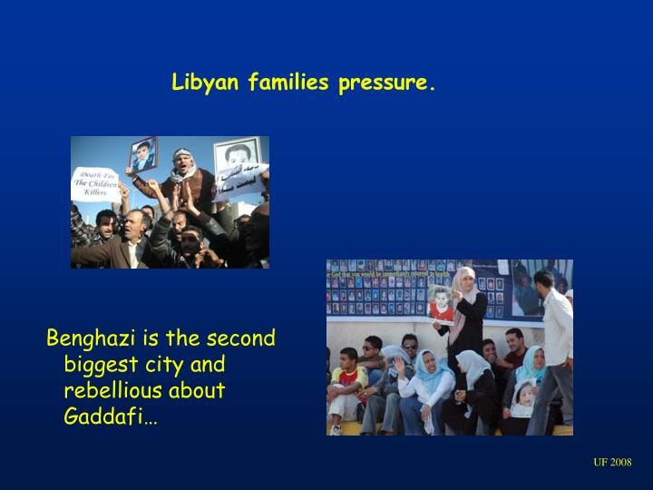 Libyan families pressure.