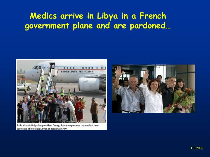 Medics arrive in Libya in a French government plane and are pardoned…