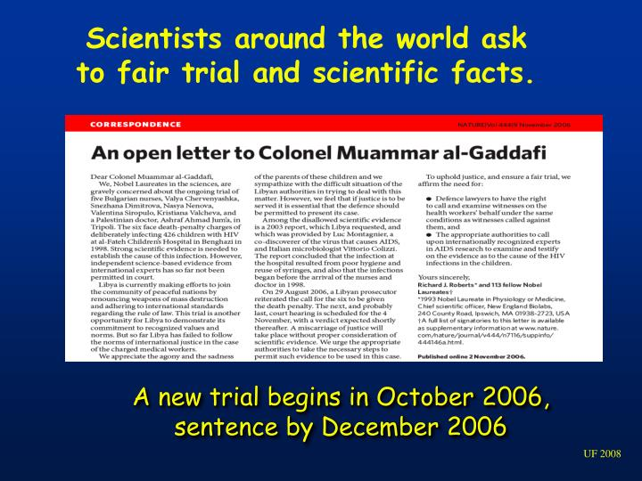 Scientists around the world ask to fair trial and scientific facts.