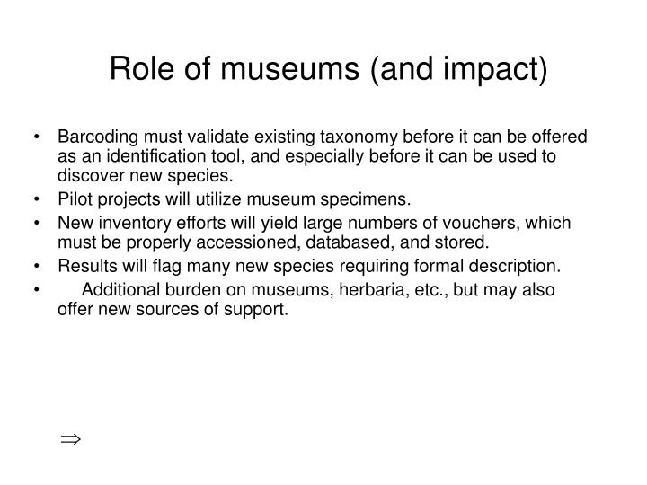 Role of museums (and impact)