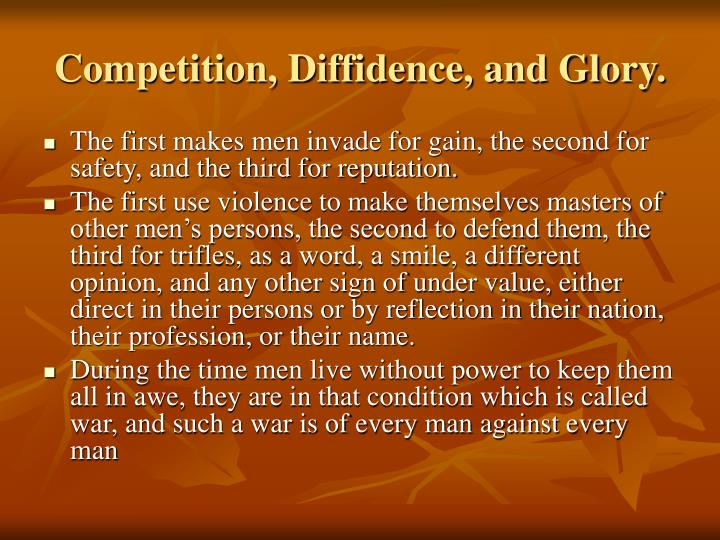 Competition, Diffidence, and Glory.