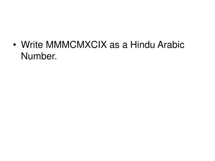 Write MMMCMXCIX as a Hindu Arabic Number.
