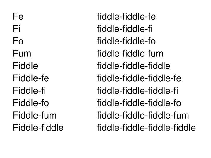 Fefiddle-fiddle-fe
