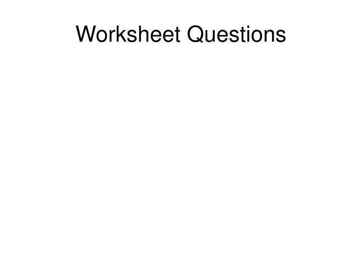 Worksheet Questions