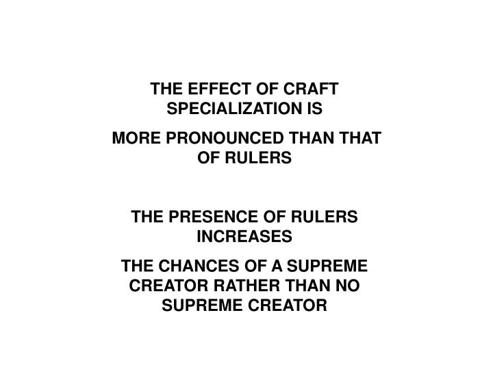THE EFFECT OF CRAFT SPECIALIZATION IS