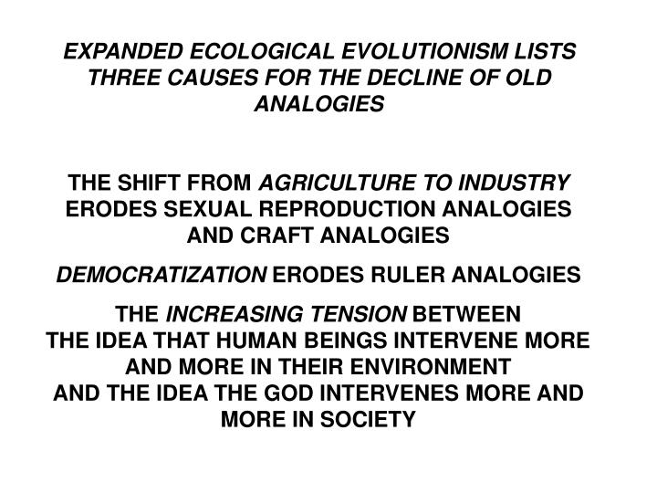 EXPANDED ECOLOGICAL EVOLUTIONISM LISTS THREE CAUSES FOR THE DECLINE OF OLD ANALOGIES