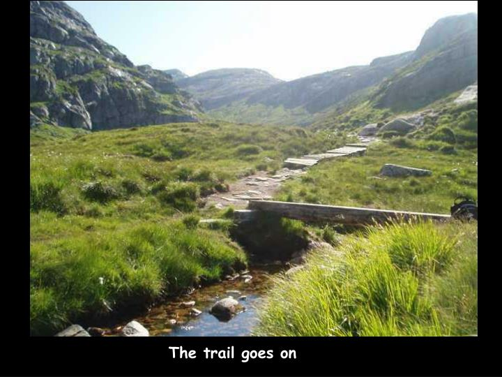 The trail goes on