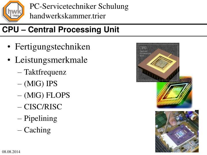CPU – Central Processing Unit