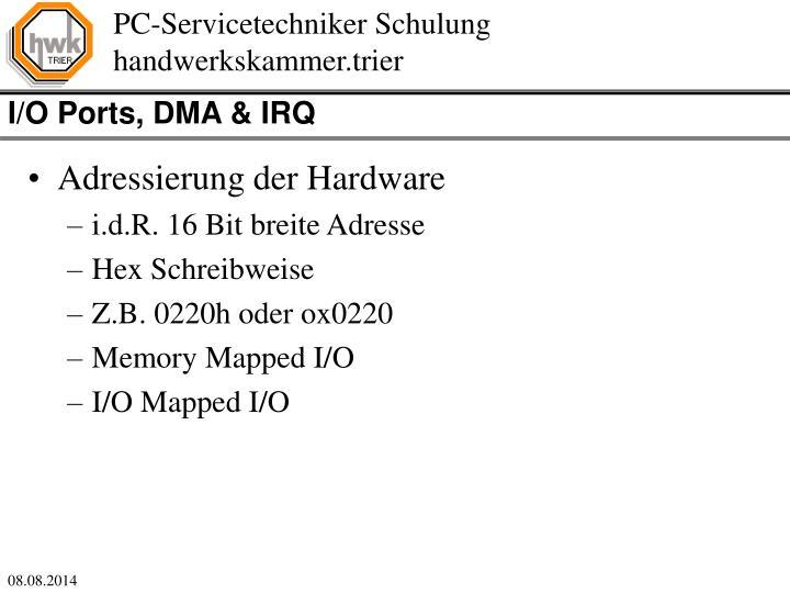 I/O Ports, DMA & IRQ