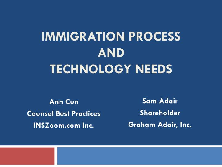 Immigration process and technology needs