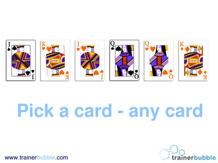 Pick a card - any card