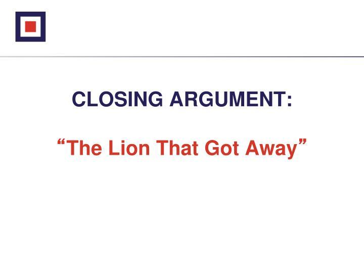 CLOSING ARGUMENT: