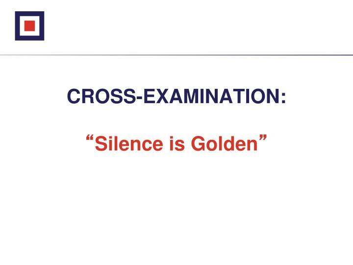 CROSS-EXAMINATION: