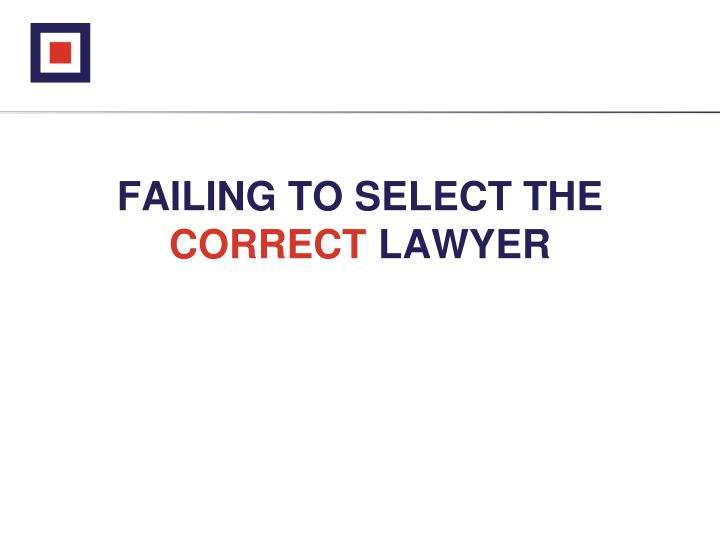 FAILING TO SELECT THE