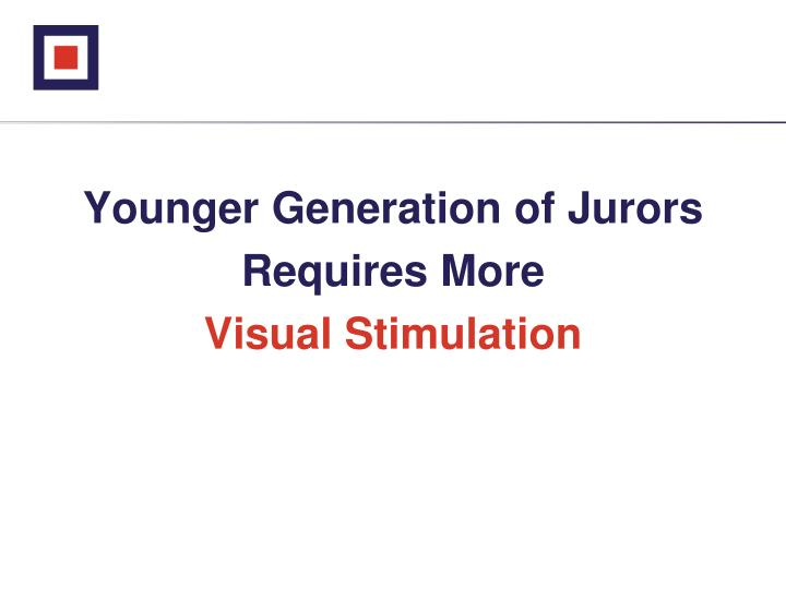 Younger Generation of Jurors