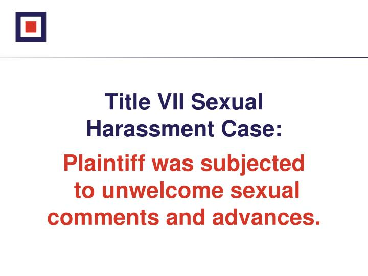 Title VII Sexual             Harassment Case: