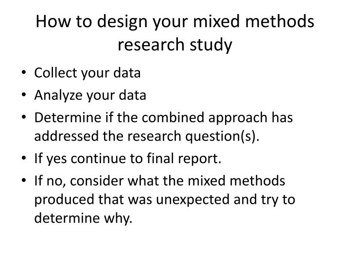 How to design your mixed methods research study