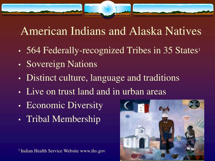American Indians and Alaska Natives