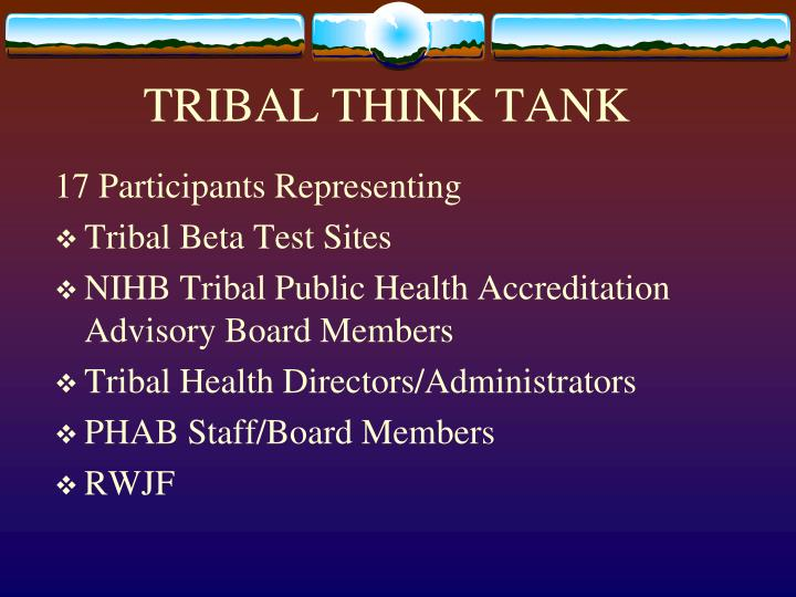 TRIBAL THINK TANK