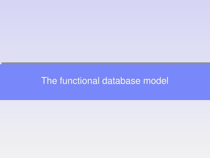 The functional database model
